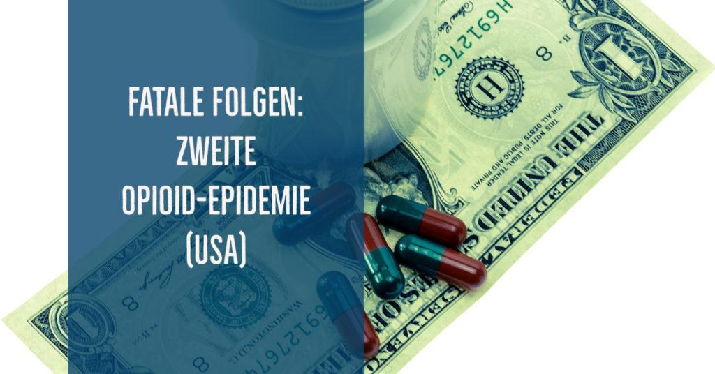 Betrug & Todesfälle: Geschichte und Lehren der 2. US-amerikanischen Opioid-Epidemie