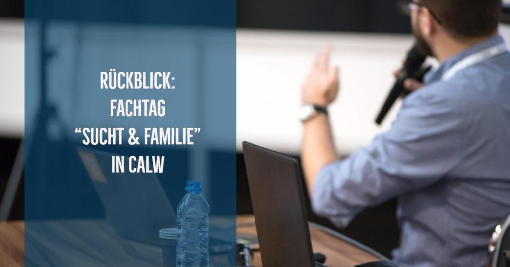 "Rückblick: Fachtag ""Sucht und Familie"" in Calw (inkl. PP-Download)"
