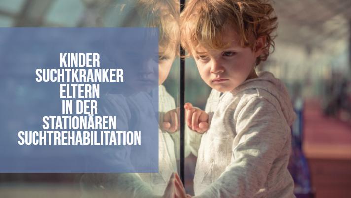 """Kinder suchtkranker Eltern in der stationären Suchtrehabilitation – Gerade erst am Anfang (inkl. Download """"Sonderausgabe Sucht Aktuell"""")"""