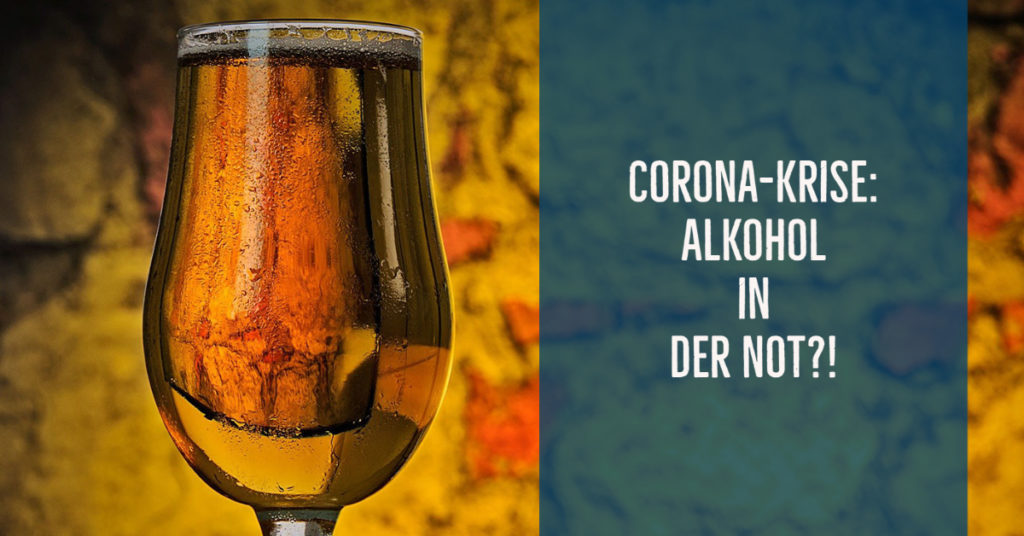 Corona-Pandemie: Alkohol in der Not?!  - To drink or not to drink…