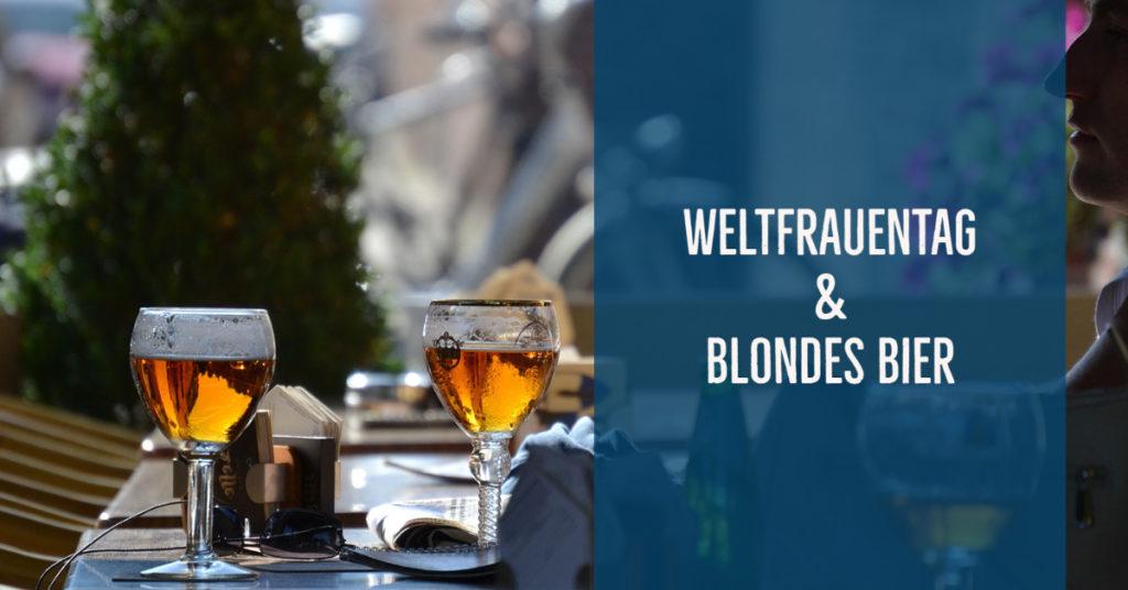 Weltfrauentag und blondes Bier – ein Aufruf zum Weintrinken