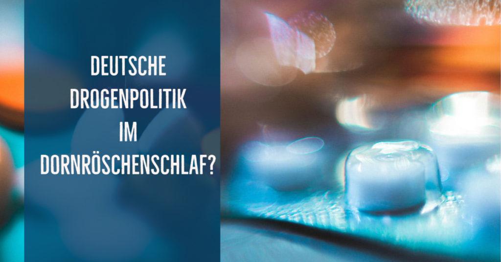 Deutsche Drogenpolitik im Dornröschenschlaf? – Diachrone Betrachtungen aus der Kultur- und Sozialgeschichte