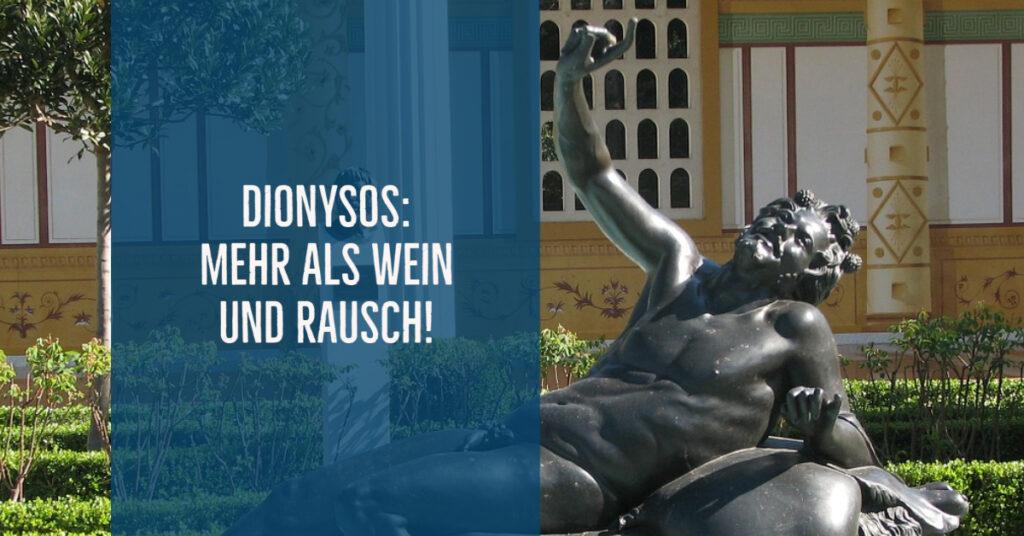 Dionysos – mehr als Wein und Rausch!