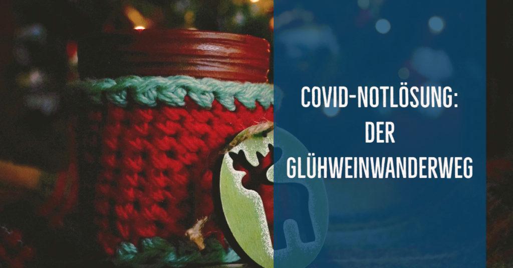 Glühweinwanderung als Alternative zum stationären Weihnachtsmarkt
