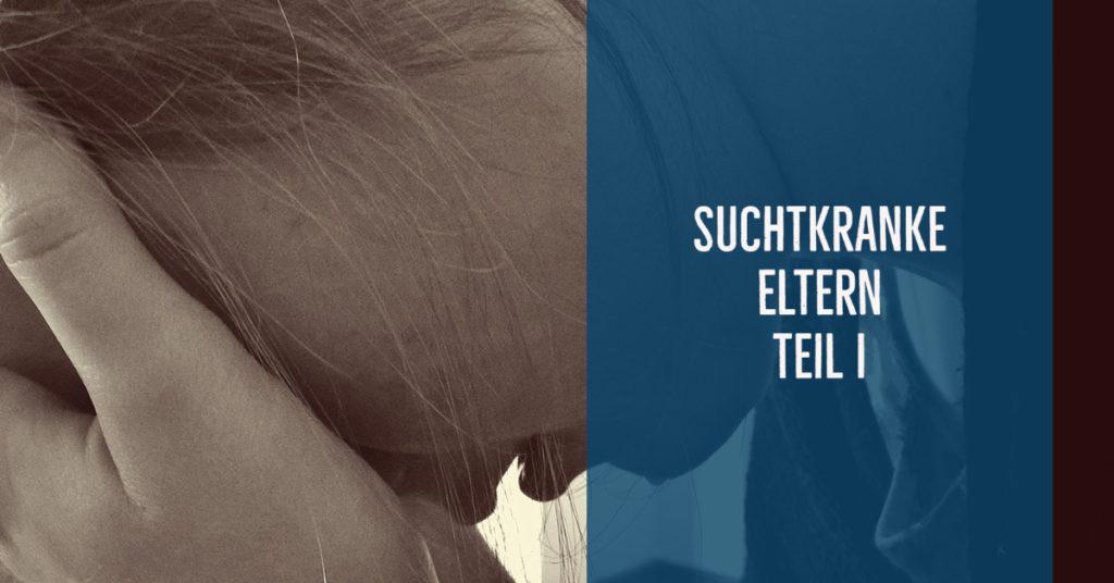 Suchtkranke Eltern – ein psychisches Risiko für Kinder? Teil 1: Grundlagen, Kultur- und Sozialgeschichte, Epidemiologie.